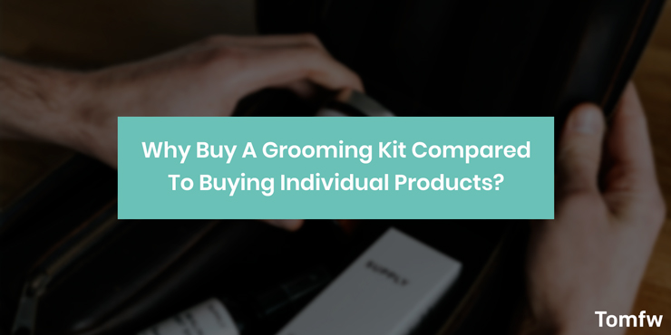 Why buy grooming kit