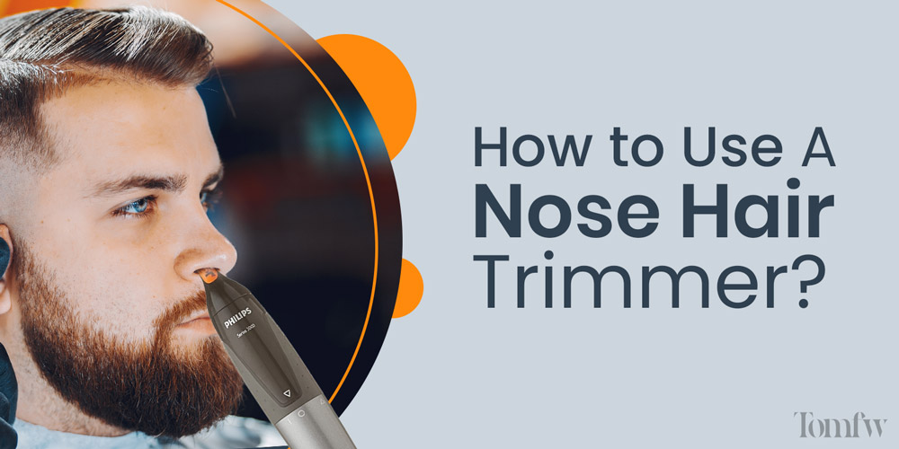 how to use nose hair trimmer