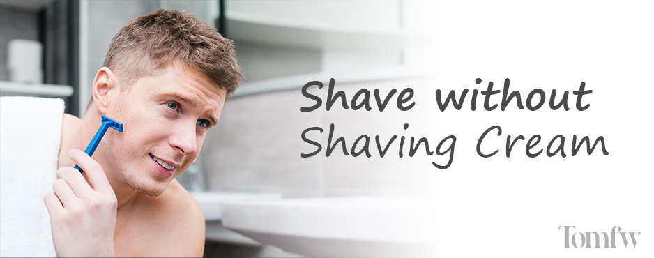 how to shave without shaving cream
