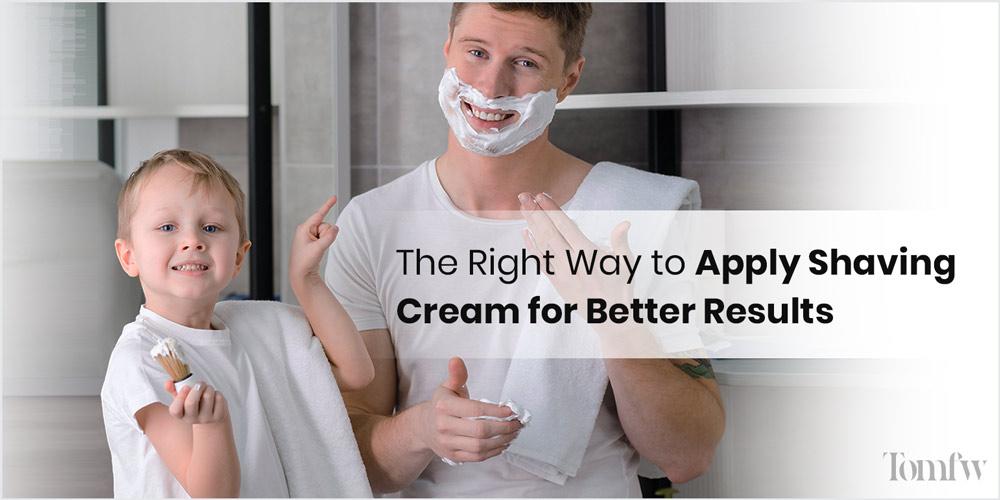 how to apply shaving cream