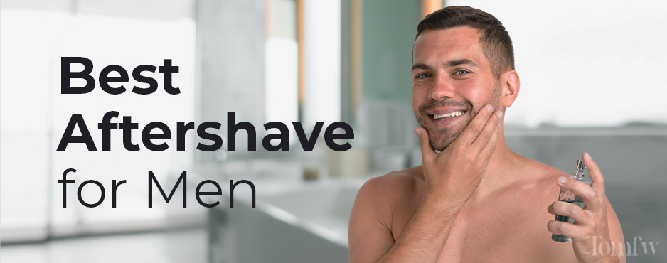 best aftershave for men