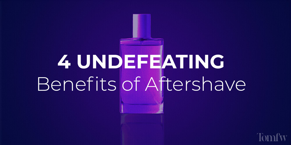 benefits of aftershave