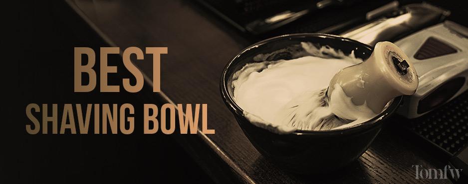 best shaving bowl