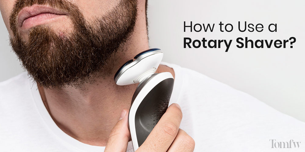 how to use a rotary shaver