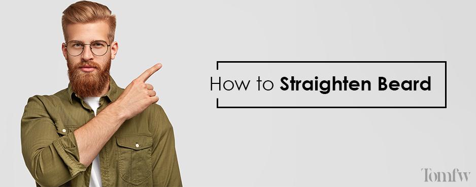 how to straighten beard