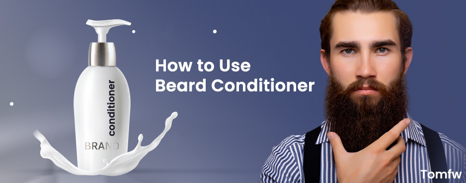 how to use beard conditioner