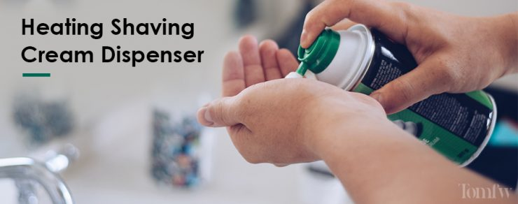 heating shaving cream dispenser